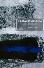 Figuras Da Violência - Ensaios Sobre Narrativa, Ética e Música Popular