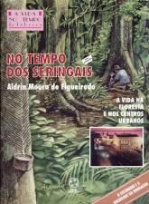 No Tempo Dos Seringais - A Vida Na Floresta E Nos C Entros Urbanos