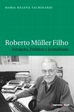 Roberto Muller Filho - Intuição Política e Jornalismo