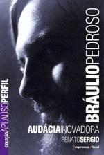 Bráulio Pedroso Audácia Inovadora - Coleção Aplauso Perfil