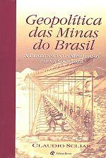 Geopolítica das Minas do Brasil: A Importância da Mineracão Para a Sociedade