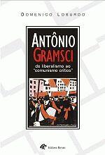 ANTONIO GRAMSCI DO LIBERALISMO AO COMUNISMO (2ªED)