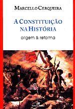 Constituicao na Historia, a - Origem e Reforma