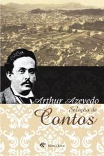 Seleção de Contos: Arthur Azevedo