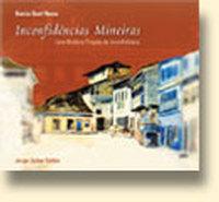 Inconfidencias Mineiras uma Historia Privada da Inconfidencia
