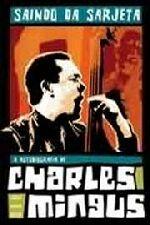 Saindo da Sarjeta - a Autobiografia de Charles Mingus