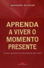 Aprenda a Viver o Momento Presente