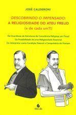 Descobrindo o impensado: a religiosidade do ateu Freud (e de cada um?)
