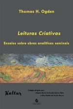 Leituras Criativas: Ensaios Sobre Obras Analiticas Seminais