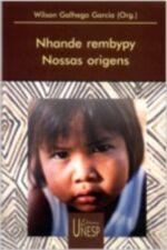 Nhande Rembypy / Nossas Origens