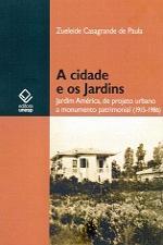 CIDADE E OS JARDINS, A