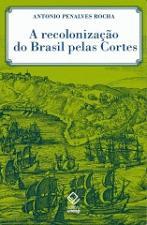 A Recolonizacao do Brasil Pelas Cortes