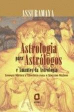Astrologia Para Atrólogos e Amantes da Astrologia: Enfoque Místico e Científico Para o Terceiro Milênio