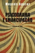 Psicodrama e Emancipação - a Escola de Tietê