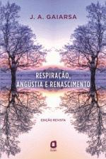 Respiracao Angustia e Renascimento