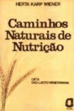 Caminhos Naturais De Nutricao - Dieta Ovo-Lacto-Vegetariana