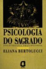 Psicologia do Sagrado - Psicoterapia transpessoal
