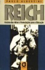 Reich - História das Idéias e Formulações para a Educação