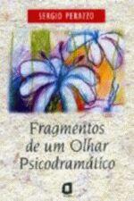 Fragmentos de um Olhar Psicodramático