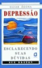 Depressao - Esclarecendo Suas Duvidas