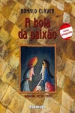 Bola da Paixão, A - Conforme a Nova Ortografia 4º Ed.2009