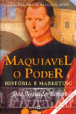 Maquiavel O Poder - Historia E Marketing