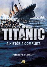 Titanic - a História Completa
