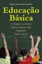Educação Básica: A Formação do Professor, Relação Professor aluno, Planejamento, Mídia e Educação
