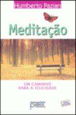 MEDITAÇÃO - UM CAMINHO PARA A FELICIDADE