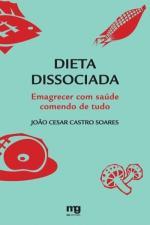 Dieta Dissociada Emagrecer com Saúde Comendo de Tudo