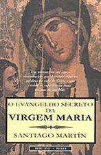 O Evangelho Secreto Da Virgem Maria