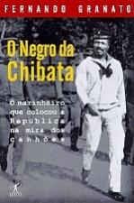 Negro Da Chibata, O - A Vida De Joao Candido, Nosso Mestre-Sala Dos Mares