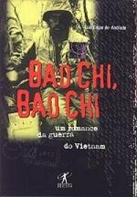 Bao Chi, Bao Chi - um Romance da Guerra do Vietnam