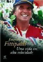 Emerson Fittipaldi - Uma Vida Em Alta Velocidade