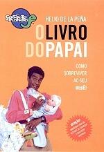 O Livro do Papai Como Sobreviver ao Seu Bebê