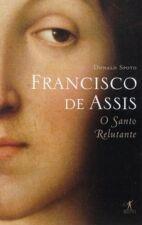Francisco de Assis: Santo Relutante