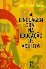 A Linguagem Oral na Educacao de Adultos