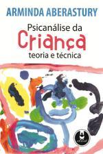 Psicanálise da Criança - Teoria e Técnica