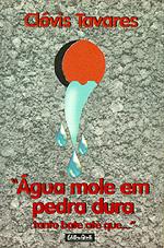 AGUA MOLE EM PEDRA DURA - TANTO BATE ATE QUE