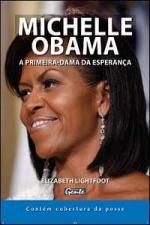 Michelle Obama - a Primeira Dama da Esperança