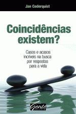 Coincidencias Existem ? - Casos E Acasos Incriveis Na Busca Por Respostas Para A Vida