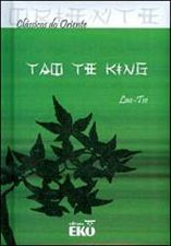 Tao Te King / Colecão Clássicos do Oriente / Novo /// Taoísmo. Filosofia Chinesa.