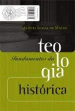 FUNDAMENTOS DA TEOLOGIA HISTORICA