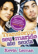 Transforme Seu Marido Até Sexta