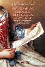 Perversão da Retorica, Retorica da Perversão: Moralidade e Forma Literária em as Ligacões Perigosas de Choderlos