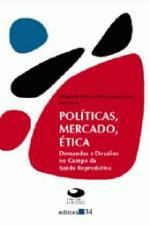 Politicas, Mercado, Etica Demandas E Desafios No Campo Da Saude Reprod