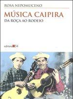 Musica Caipira - Da Roca Ao Rodeio