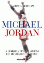 Michael Jordan  a História de um Campeão e o Mundo Que Ele Criou
