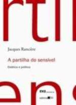 A partilha do sensível : estética e política - 2ª Ed.