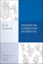 Ensaios de Literatura Ocidental: Filologia e Crítica - Coleção Espírito Crítico